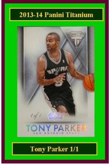 4 17 15 Barbara Parker 2013 14 Titanium Tony Parker 1/1