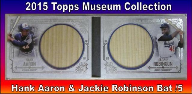 4 17 15 Bob W Aaron 2015 Topps Museum Collection Hank Aaron & Jackie Robinson Bat /5