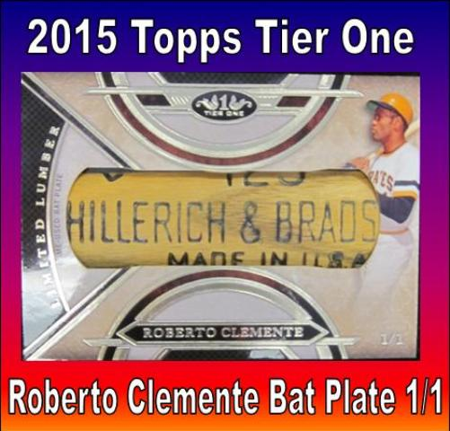 7 29 15 Bob W Clemente 2015 Topps Tier One Roberto Clement Bat Plate 1/1